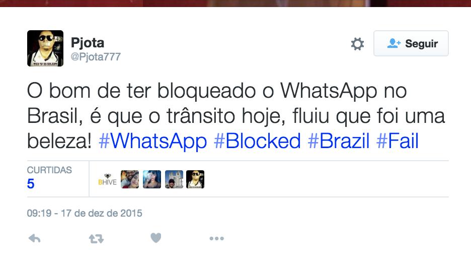 Pjota_no_Twitter___O_bom_de_ter_bloqueado_o_WhatsApp_no_Brasil__é_que_o_trânsito_hoje__fluiu_que_foi_uma_beleza___WhatsApp__Blocked__Brazil__Fail___